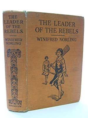 THE LEADER OF THE REBELS: Norling, Winifred