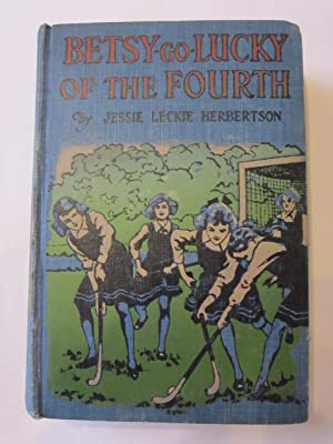 BETSY-GO-LUCKY OF THE FOURTH: Herbertson, Jessie Leckie