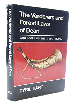 THE VERDERERS AND FOREST LAWS OF DEAN: Hart, Cyril
