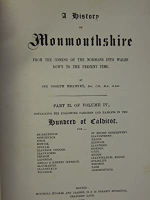 A HISTORY OF MONMOUTHSHIRE HUNDRED OF CALDICOT PART II OF VOLUME IV: Bradney, Joseph