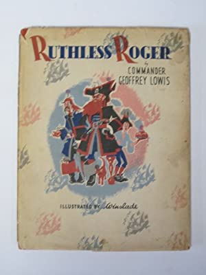 RUTHLESS ROGER: Lowis, Geoffrey