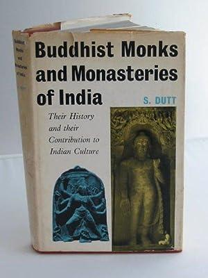 BUDDHIST MONKS AND MONASTRIES OF INDIA: Dutt, Sukumar