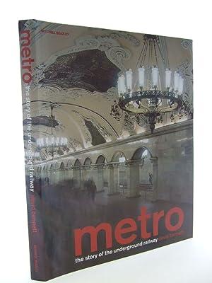 METRO THE STORY OF THE UNDERGROUND RAILWAY: Bennett, David