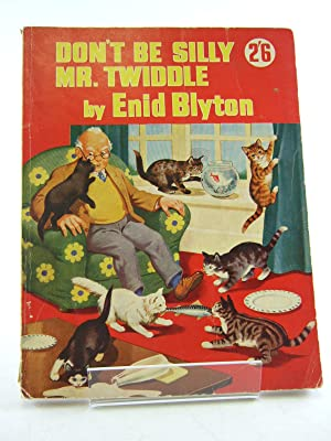 DON'T BE SILLY MR. TWIDDLE: Blyton, Enid