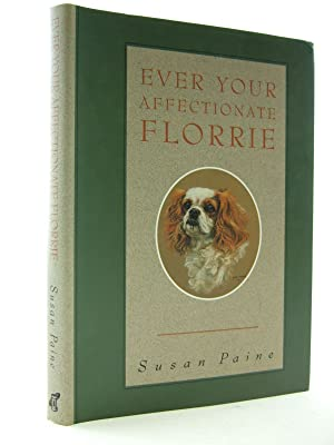 EVER YOUR AFFECTIONATE FLORRIE: Paine, Susan