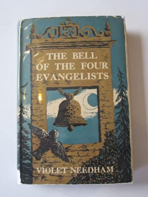 THE BELL OF THE FOUR EVANGELISTS: Needham, Violet