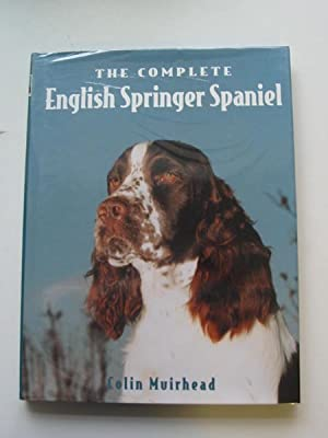 THE COMPLETE ENGLISH SPRINGER SPANIEL: Muirhead, Colin