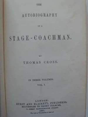 THE AUTOBIOGRAPHY OF A STAGE-COACHMAN: Cross, Thomas