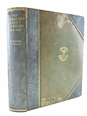 THE HISTORY OF THE SOMERSET LIGHT INFANTRY (PRINCE ALBERT'S) 1914-1919: Wyrall, Everard