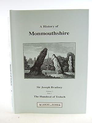 A HISTORY OF MONMOUTHSHIRE THE HUNDRED OF TRELECH: Bradney, Joseph