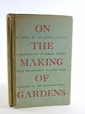 ON THE MAKING OF GARDENS: Sitwell, George & Sitwell, Osbert