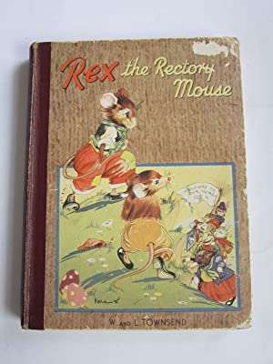 REX THE RECTORY MOUSE: Townsend, W. &