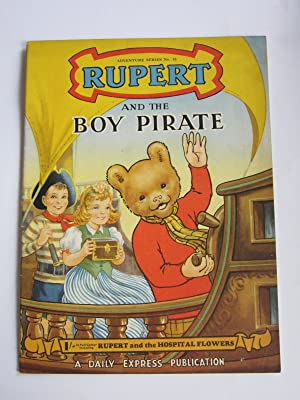 RUPERT ADVENTURE SERIES No. 16 - RUPERT AND THE BOY PIRATE: Bestall, Alfred