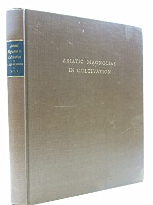 ASIATIC MAGNOLIAS IN CULTIVATION: Johnstone, G.H.