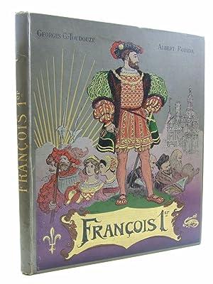 FRANCOIS 1ER (LE ROI CHEVALIER): Toudouze, G. Gustave