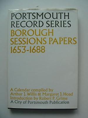 BOROUGH SESSIONS PAPERS 1653-1688: Willis, Arthur J. & Hoad, Margaret J.