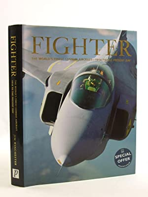 FIGHTER THE WORLD'S FINEST COMBAT AIRCRAFT -: Winchester, Jim