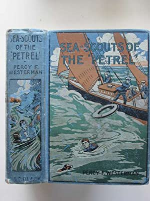 THE SEA SCOUTS OF THE 'PETREL': Westerman, Percy F.
