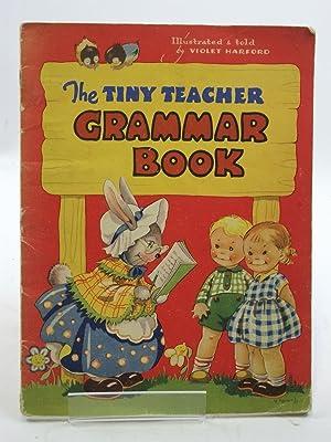 THE TINY TEACHER GRAMMAR BOOK: Harford, Violet