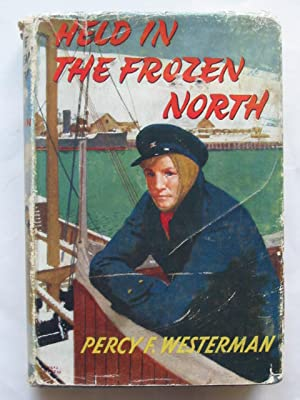 HELD IN THE FROZEN NORTH: Westerman, Percy F.