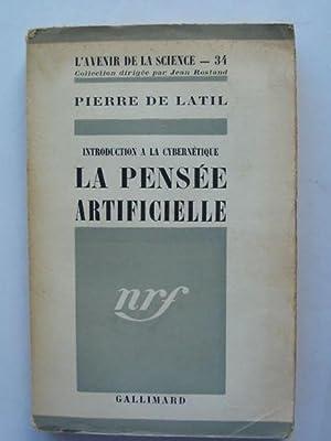 LA PENSEE ARTIFICIELLE: De Latil, Pierre