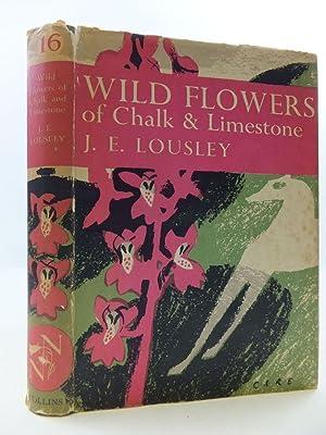 WILD FLOWERS OF CHALK & LIMESTONE (NN 16): Lousley, J.E.