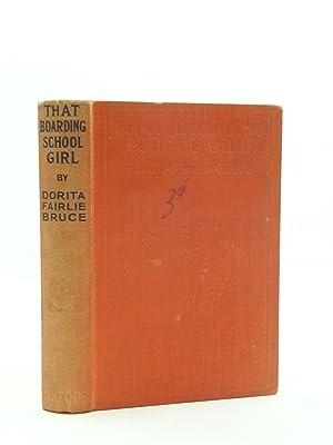 THAT BOARDING-SCHOOL GIRL: Bruce, Dorita Fairlie