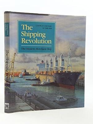 THE SHIPPING REVOLUTION THE MODERN MERCHANT SHIP: Gardiner, Robert & Couper, Alastair & et al,