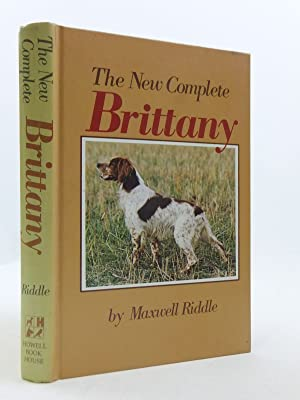 THE NEW COMPLETE BRITTANY: Riddle, Maxwell