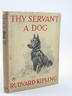 THY SERVANT A DOG: Kipling, Rudyard