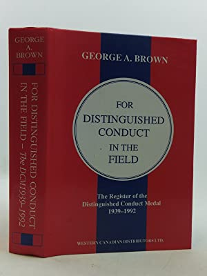 FOR DISTINGUISHED CONDUCT IN THE FIELD: Brown, George A.