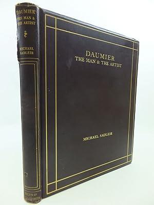 DAUMIER THE MAN AND THE ARTIST: Sadleir, Michael