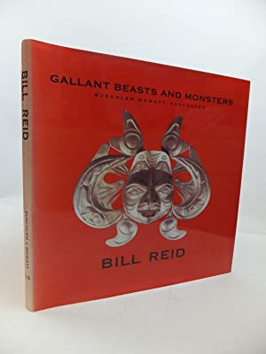 ALL THE GALLANT BEASTS AND MONSTERS: Reid, Bill