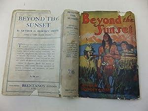 BEYOND THE SUNSET: Smith, Arthur D. Howeden