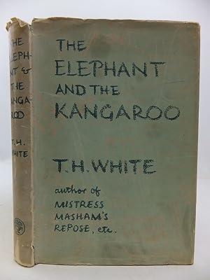 THE ELEPHANT AND THE KANGAROO: White, T.H.