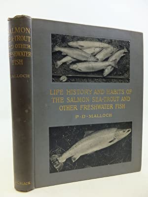 LIFE HISTORY AND HABITS OF THE SALMON,: Malloch, P.D.