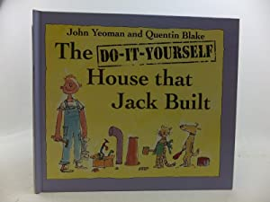 THE DO-IT-YOURSELF HOUSE THAT JACK BUILT: Yeoman, John