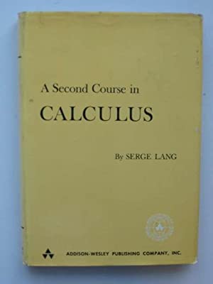 A SECOND COURSE IN CALCULUS: Lang, Serge