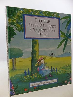 LITTLE MISS MUFFET COUNTS TO TEN: Chichester-Clarke, Emma