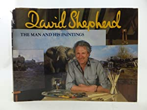 DAVID SHEPHERD THE MAN AND HIS PAINTINGS: Shepherd, David