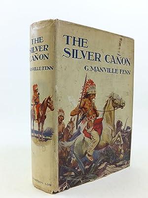 THE SILVER CANON: Fenn, George Manville