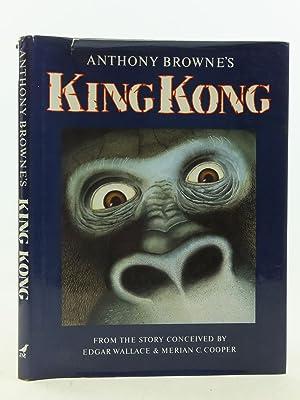 ANTHONY BROWNE'S KING KONG: Wallace, Edgar & Cooper, Merian C.