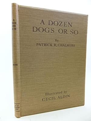 A DOZEN DOGS OR SO: Chalmers, Patrick R.