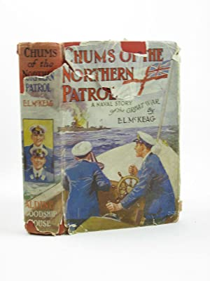 CHUMS OF THE NORTHERN PATROL: McKeag, E.L.
