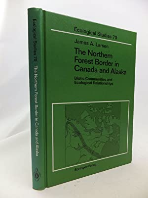 THE NORTHERN FOREST BORDER IN CANADA AND: Larsen, James A.