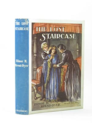 THE LOST STAIRCASE: Brent-Dyer, Elinor M.
