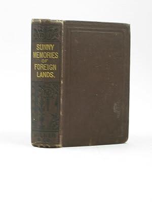 SUNNY MEMORIES OF FOREIGN LANDS: Stowe, Harriet Beecher