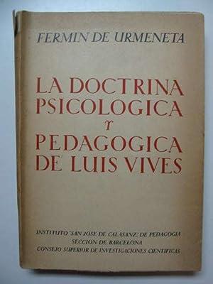 LA DOCTRINA PSICOLOGICA Y PEDAGOGICA DE LUIS VIVES: De Urmeneta, Fermin & Vives, Luis