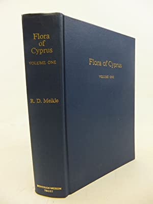 FLORA OF CYPRUS VOLUME ONE: Meikle, R.D.