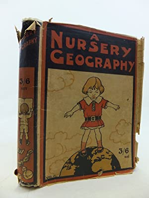 A NURSERY GEOGRAPHY: Dickson, George S.